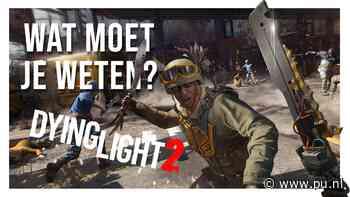 Dying Light 2: Alles wat je moet weten - pu.nl