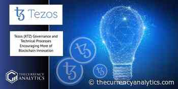 Tezos (XTZ) Governance and Technical Processes Encouraging More of Blockchain Innovation - The Cryptocurrency Analytics