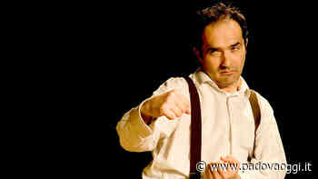 """Pomo pero dime 'el vero"", spettacolo al teatro Verdi - PadovaOggi"