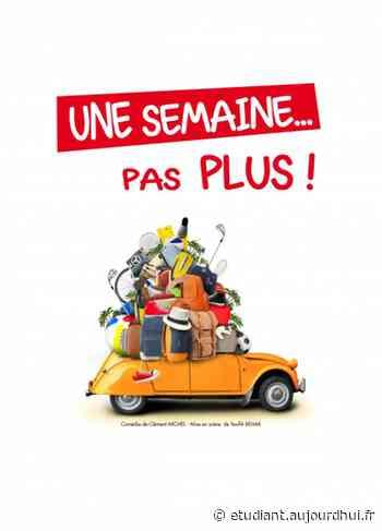 UNE SEMAINE PAS PLUS ! - La Comédie des Suds 16/19, CABRIES, 13480 - Sortir à France - Le Parisien Etudiant