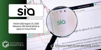 SiaCoin (SC) August 23, 2020 Nebulous CEO David Vorick to speak on Future Proof - The Cryptocurrency Analytics