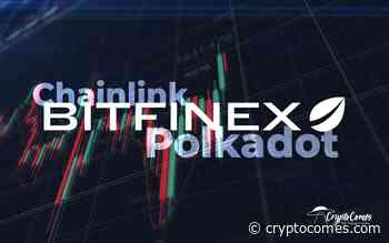 Chainlink (LINK) and Polkadot (DOT) Margin Trading Launches on Bitfinex. Are Whales Finally Satisfie - CryptoComes