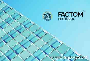 China's Yooya Adopts Factom, FCT Surges Over 198% in the Last 30 Days - CryptoVibes