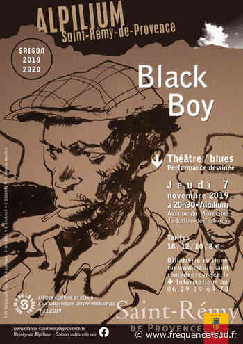 Black Boy - 07/11/2019 - Saint-Remy-De-Provence - Frequence-sud.fr - Frequence-Sud.fr