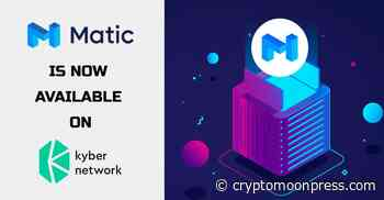Matic Network is Now Running on Kyber Network - CryptoMoonPress