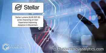 Stellar Lumens (XLM) SEP-30 series Improving on User Experience Improving Adoption in Blockchain - The Cryptocurrency Analytics