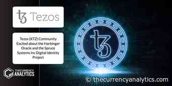 Tezos (XTZ) Community Excited about the Harbinger Oracle and the Spruce Systems Inc Digital Identity Project - The Cryptocurrency Analytics