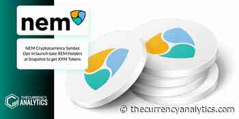 NEM Cryptocurrency Symbol Opt-in launch date XEM Holders at Snapshot to get XYM Tokens - The Cryptocurrency Analytics