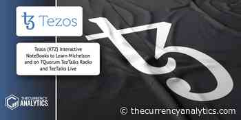 Tezos (XTZ) Interactive NoteBooks to Learn Michelson and on TQuorum TezTalks Radio and TezTalks Live - The Cryptocurrency Analytics