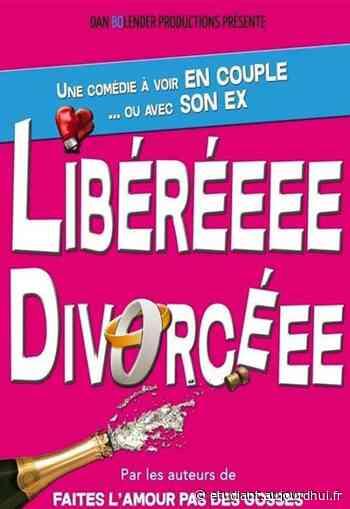 LIBEREEEE DIVORCEEE - La Comédie des Suds 16/19, CABRIES, 13480 - Sortir à France - Le Parisien Etudiant
