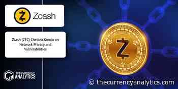 Zcash (ZEC) Chelsea Komlo on Network Privacy and Vulnerabilities - The Cryptocurrency Analytics