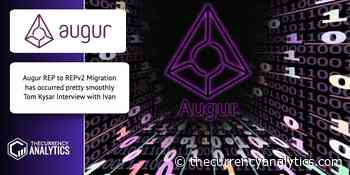 Augur REP to REPv2 Migration has occurred pretty smoothly Tom Kysar Interview with Ivan - The Cryptocurrency Analytics