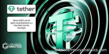 Tether (USDT) can be Spent Using BlockCard is a Visa Debit Card for Purchases - The Cryptocurrency Analytics