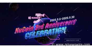 KuCoin Celebrates 3rd Anniversary with New Spotlight, KuChain Updates and Porsche 911 Giveaway - PRNewswire