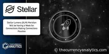 Stellar Lumens (XLM) Meridian Will be having a Week for Connections Making Connections Possible - The Cryptocurrency Analytics