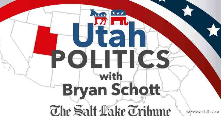 'Utah Politics' podcast: Negative ads, Mike Lee for Supreme Court and waiting for the COVID spending audit