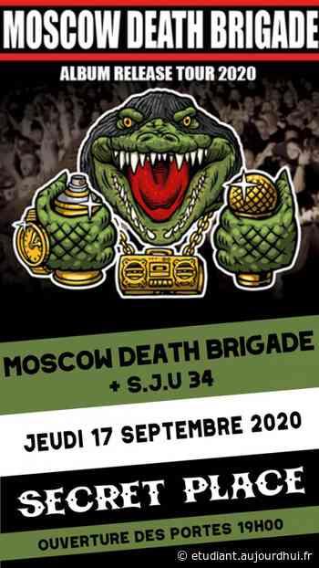 MOSCOW DEATH BRIGADE + SJU 34 - Secret Place , Saint Jean De Vedas, 34430 - Sortir à France - Le Parisien Etudiant