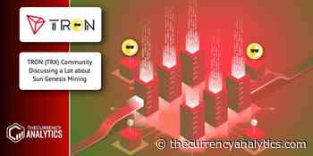 TRON (TRX) Community Discussing a Lot about Sun Genesis Mining - The Cryptocurrency Analytics