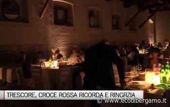 Trescore. Serata Cri Bergamo hinterland - Video Trescore Balneario - L'Eco di Bergamo