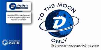 DigiByte (DGB) Noah Seidman on REN Wrapped Digibyte and Focused Live Stream - The Cryptocurrency Analytics