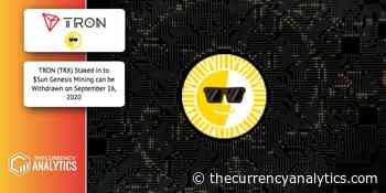 TRON (TRX) Staked in to $Sun Genesis Mining can be Withdrawn on September 16, 2020 - The Cryptocurrency Analytics
