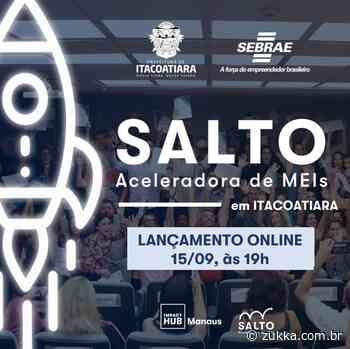 Sebrae Itacoatiara capacitará 200 MEIs através do programa SALTO - Redação Zukka Brasil
