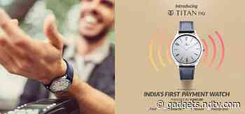 Titan Launches Five New Watches With Contactless Payment Functionality, Priced Starting at Rs. 2,995