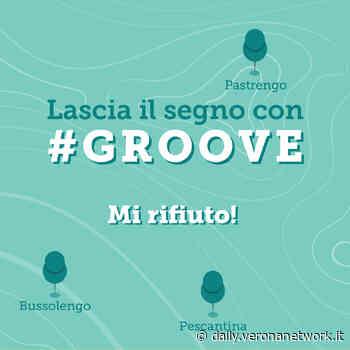 """Groove """"Mi rifiuto"""", nuovo progetto per Bussolengo, Pastrengo e Pescantina - Daily Verona Network"""