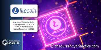 Litecoin (LTC) Litening Series II on September 15, 2020 at 10 AM PT Mimblewimble testnet September 30, 2020 - The Cryptocurrency Analytics