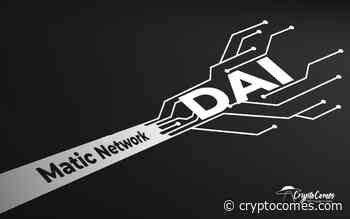 DAI by Maker DAO Integrates With Matic Network (MATIC) for Instant Transactions - CryptoComes