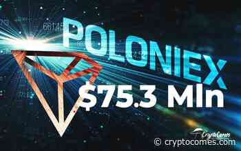 $75.3 Mln in TRX Shifted as Poloniex Prepares to Participate in Tron-Based Yield Farming - CryptoComes