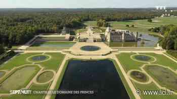 Chantilly, le domaine des Princes face à la crise - LCI