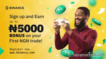 Earn up to 5000 NGN just by signing up on Binance.com - Nairametrics