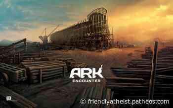 Ark Encounter Ticket Sales Continued to Plummet in August Due to COVID-19 - Friendly Atheist - Patheos