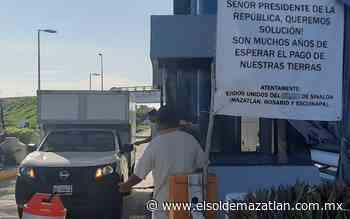 Campesinos no contemplan liberar caseta de Rosario - El Sol de Mazatlán