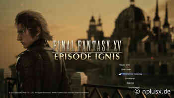 Test: Final Fantasy XV: Episode Ignis - NplusX