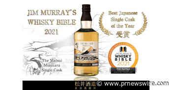 """Matsui Whisky premiado como o """"melhor uísque japonês do ano de 2021"""" pela """"Whisky Bible 2021 de Jim Murray"""""""