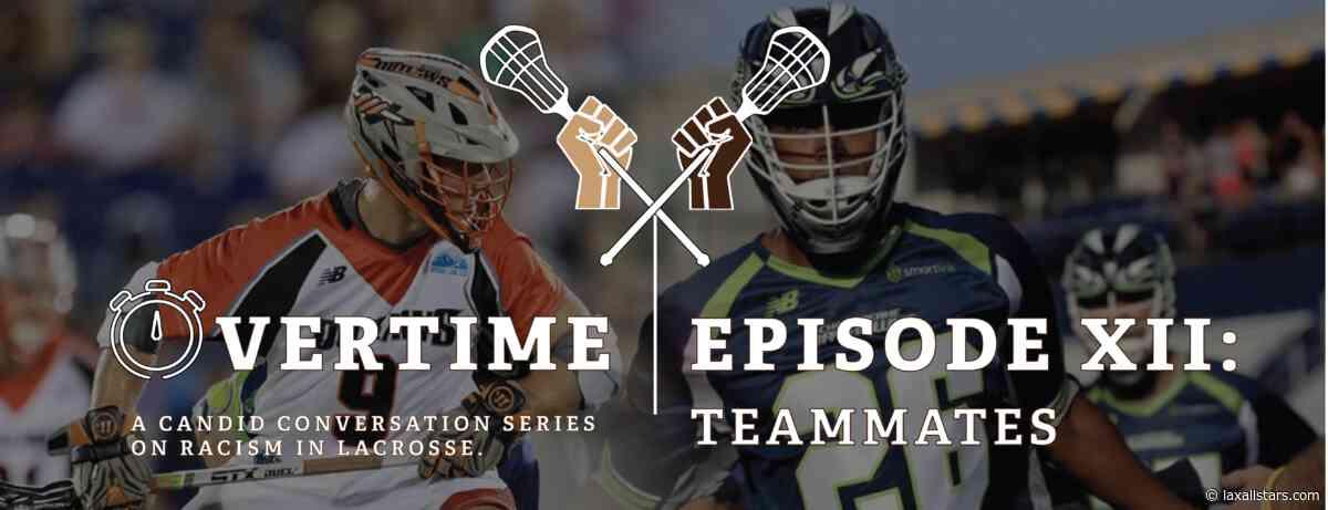 Overtime Episode 12 – Teammates - Lacrosse All Stars