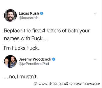 Replace The First 4 Letters Of Both Your Names With Fuck – Meme