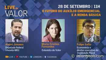 Live do Valor: O deputado André Janones e o economista Felipe Salto falam sobre auxílio emergencial e renda básica nesta segunda, às 11h - Valor Econômico