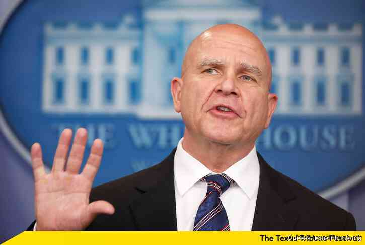 Watch H.R. McMaster on the pandemic and foreign policy challenges at 10 a.m. at The Texas Tribune Festival