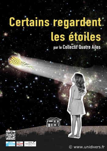 Certains regardent les étoiles Centre culturel Jean Vilar jeudi 19 novembre 2020 - Unidivers