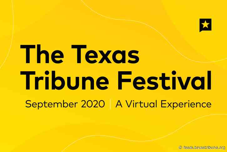 T-Squared: The 2020 Texas Tribune Festival is in the books. It was one for the ages