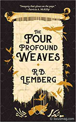 Gary K. Wolfe Reviews The Four Profound Weaves by R.B. Lemberg - Locus Online