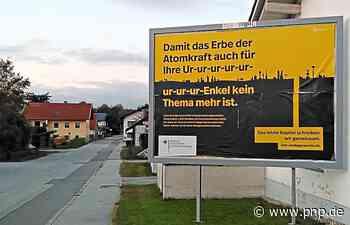 Verwirrung und Verärgerung um Endlager-Plakat im Kreis Passau - Passauer Neue Presse