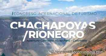 Congreso Internacional de Turismo Chachapoyas - Rionegro - Noticias - Viajar por Colombia