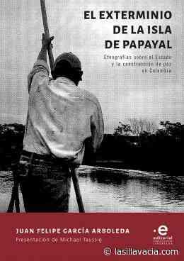 El exterminio de la isla de Papayal   La Silla Vacía - La Silla Vacia