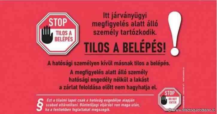 """Ungheria, """"qui c'è un malato Covid. Vietato entrare"""". Il governo obbliga i cittadini ad appendere cartelli alle porte di casa"""