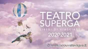 Teatro Superga di Nichelino: riparte la stagione, tra leggerezza e sostanza - La Nouvelle Vague Magazine