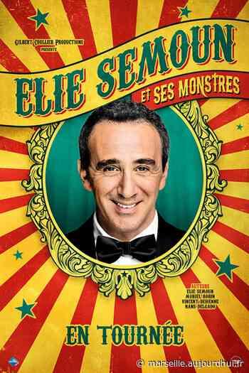 ELIE SEMOUN - ELIE SEMOUN ET SES MONSTRES - ESPACE NOVA, Velaux, 13880 - Sortir à Marseille - Le Parisien Etudiant